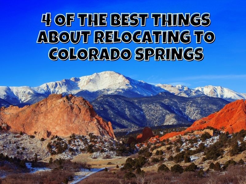 4 of the Best Things About Relocating to Colorado Springs