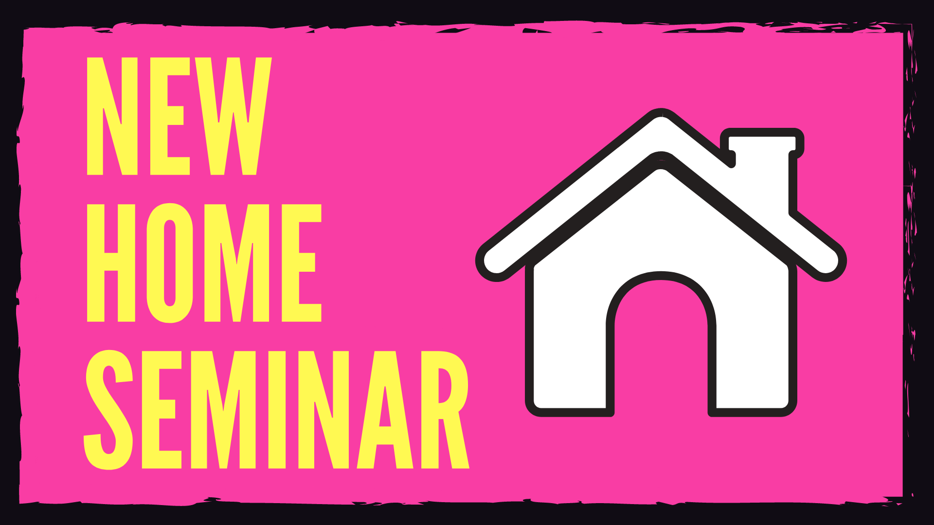 new construction home seminar