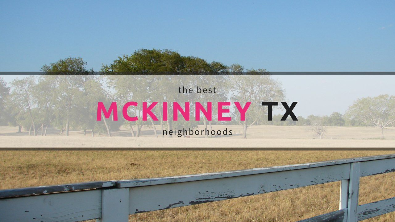 The Best Neighborhoods In McKinney Tx