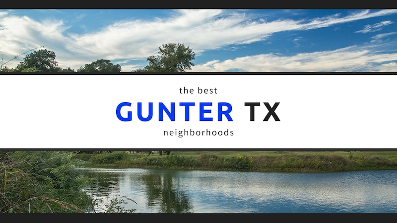 The Best Neighborhoods In Gunter Tx