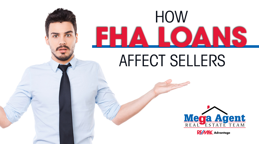 How FHA Loans Affect Sellers