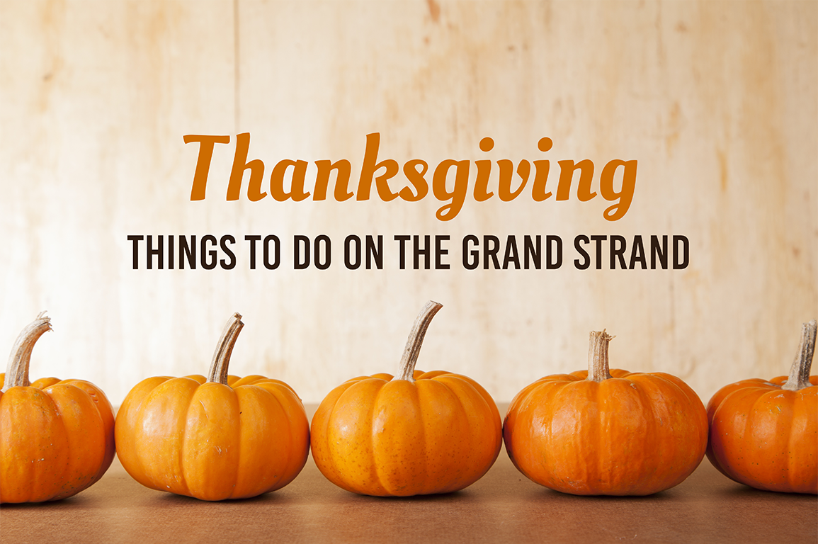 Things to do thanksgiving day in myrtle beach south carolina