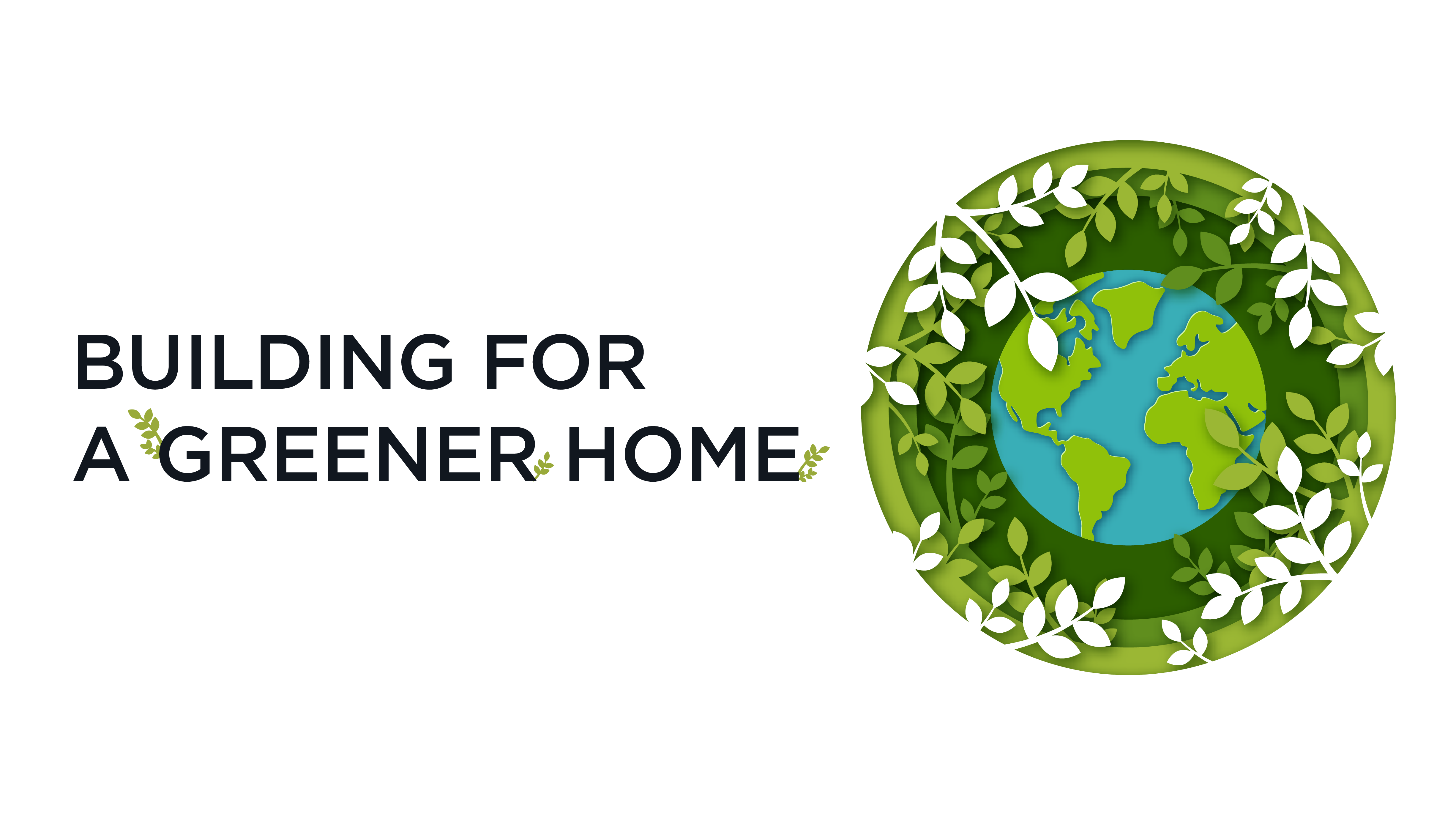 Building For A Greener Home