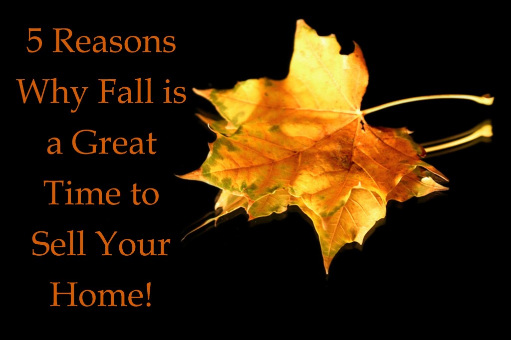 5 Reasons Why Fall is a Great Time to Sell Your Home